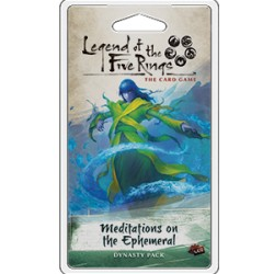 Meditations on the Ephemeral - Imperial Cycle 1.6 - Legend of the 5 Rings LCG