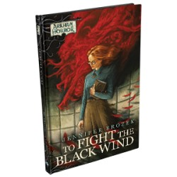 Arkham Novel To Fight the Black Wind