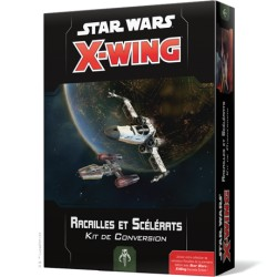 Racailles et Scélérats - Kit de Conversion Star Wars : X-Wing 2.0