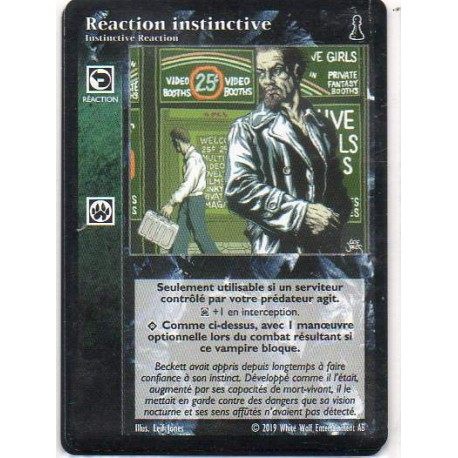 VF - Réaction Instinctive / Instinctive Reaction - VTES - Premier sang